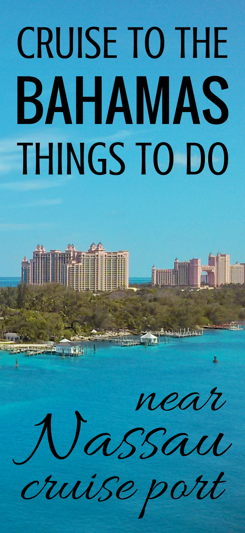 Things To Do In Nassau Bahamas Near Cruise Port: Free + with Travel To Nassau Bahamas From Florida