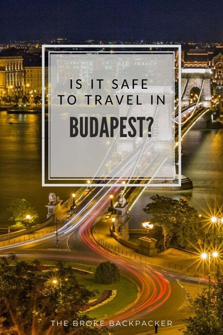 Must Read! Is Budapest Safe? December 2019 Tips And Advice throughout Dangers Of Traveling To Budapest